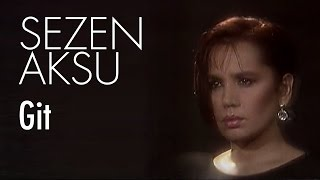 Sezen Aksu - Git (Official Video)