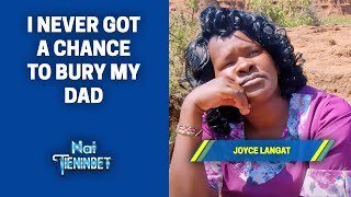 I Never Got A Chance To Bury My Dad - Joyce Langat Story Behind Her Song Meigu Amune