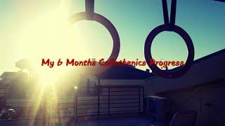 6 Months Calisthenics Progress From 0