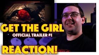 REACTION! Get the Girl Official Trailer #1 - Elizabeth Whitson, Noah Segan Movie 2017