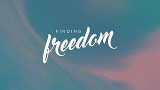Finding Freedom (Part Three) | Pastor Jordan Endrei | 8.2.20 | 11 AM