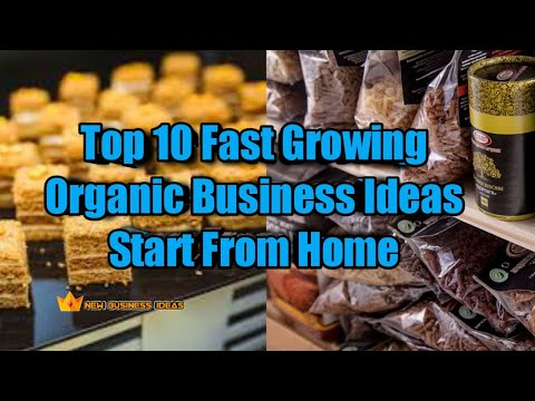 Top 10 Fast Growing Organic Business Ideas Start from Home