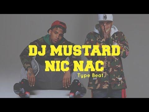 DJ Mustard/Nic Nac Type Beat