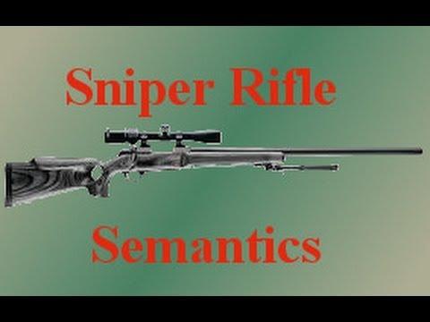 Sniper Rifle Semantics