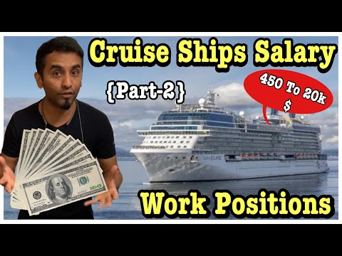 Cruise Ships Salary & Work Positions Of All Departments (Part-2)