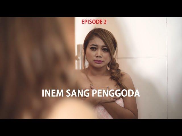 INEM SANG PENGGODA EPS 2