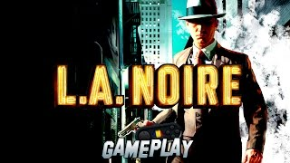 L.A. Noire PC Gameplay