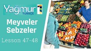 Learn Turkish Lesson 47 - 48 - Fruits and Vegetables - Meyveler ve Sebzeler