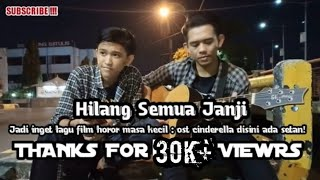 Download Lagu OST CINDERELLA - HILANG SEMUA JANJI (Cover Acoustic + Melodi By AS Music Channell) mp3