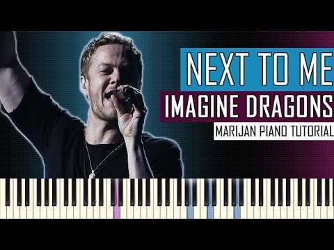 How To Play: Imagine Dragons - Next To Me | Piano Tutorial + Sheets