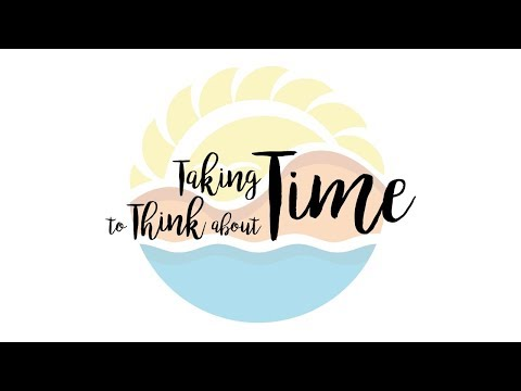 Taking Time to Think About Time (Fall Series)
