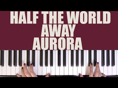 HOW TO PLAY: HALF THE WORLD AWAY - AURORA (JOHN LEWIS CHRISTMAS AD)