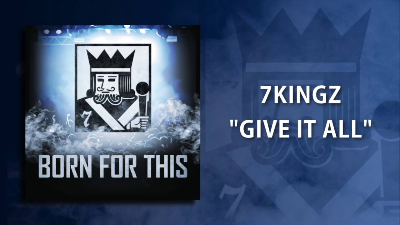"Download 7kingZ - ""Give It All"""