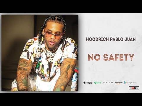 "Hoodrich Pablo Juan – ""No Safety"""