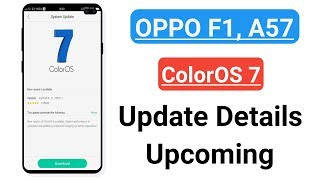 OPPO F1, A57 ColorOS 7 Update Details Upcoming
