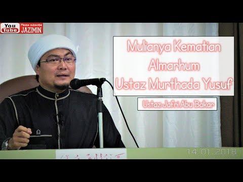 Mulianya Kematian Ustaz Murthada Yusuf-Ustaz Jafri Abu Bakar