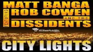 Matt Banga ft Rob Cowen & The Dissidents - City Lights