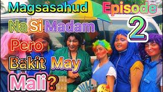 Magsasahud na Si Madam Pero Bakit parang May Mali? Episode-2 (XCamer) Serye