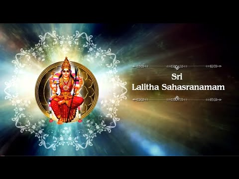 Sri Lalitha Sahasranamam - The Thousand Names of Shri Mata Lalitha