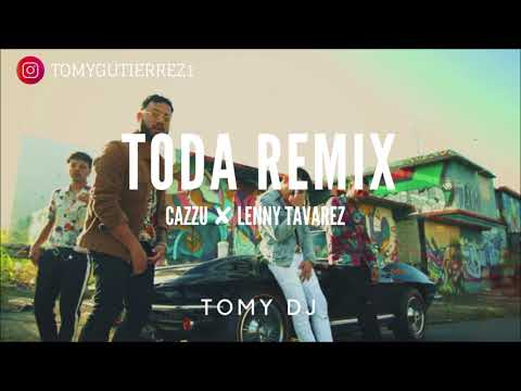 TODA REMIX ✘ TOMY DJ [ CAZZU ✘ LENNY TAVAREZ ]