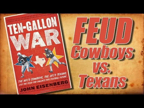 Ten-Gallon War: The Cowboys and Texans Feud