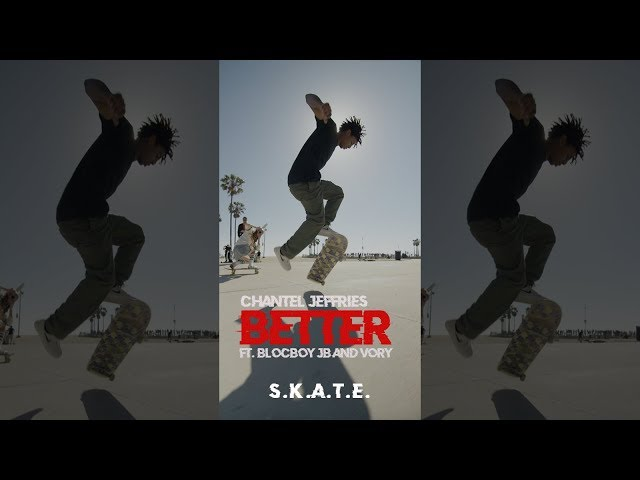 Better (S.K.A.T.E. Vertical Video)