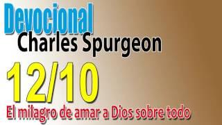 Devocional Charles Spurgeon 12/10 -El milagro de amar a Dios sobre todo