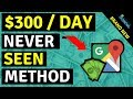 How To Make Money Daily With Google Maps - NEVER SEEN METHOD!!