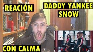 Daddy Yankee & Snow - Con Calma (REACCIÓN)