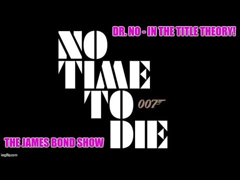 NO TIME TO DIE  - Dr No Returns! - Case For Malek As Dr. No - The James Bond Show