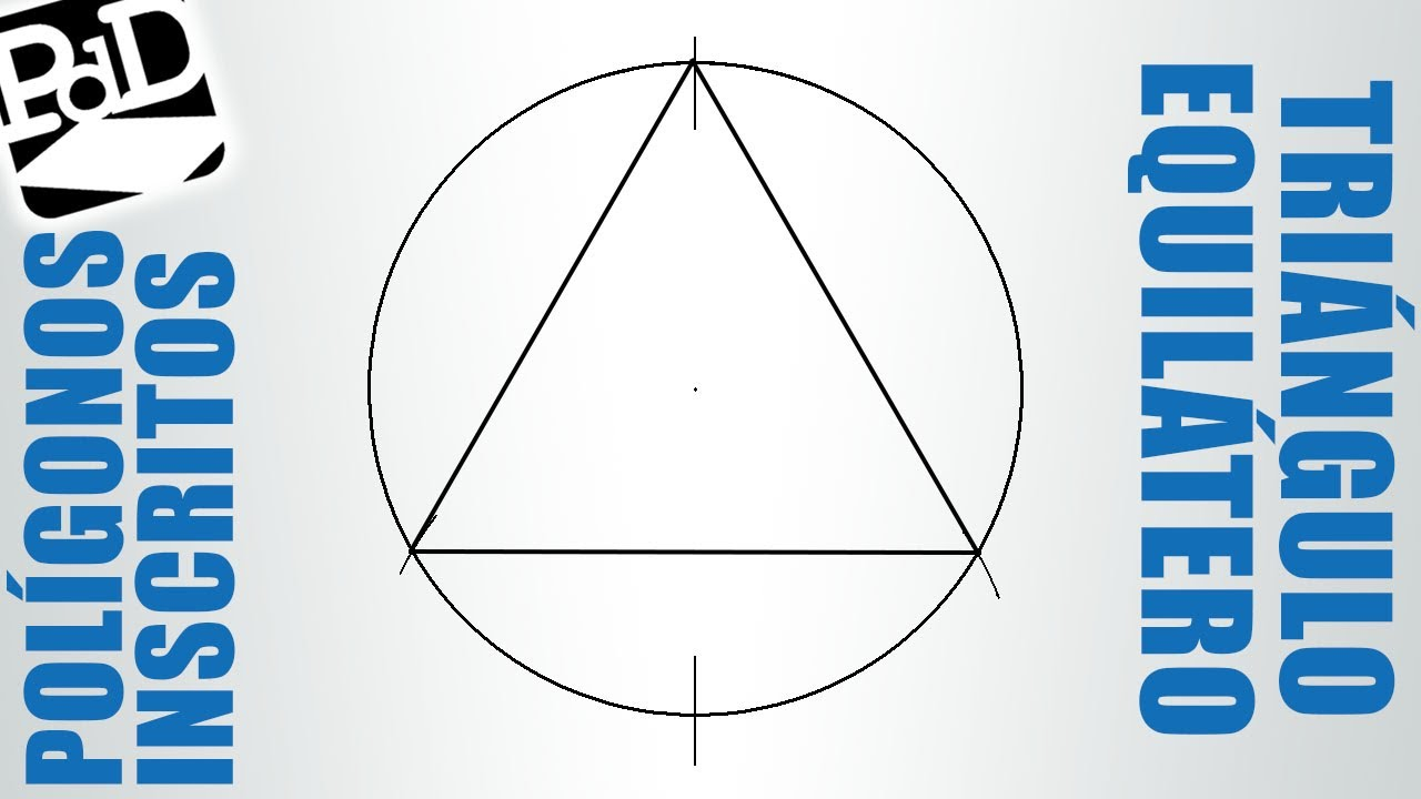 Triángulo equilátero inscrito en una circunferencia. - YouTube