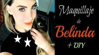 Maquillaje de BELINDA + DIY