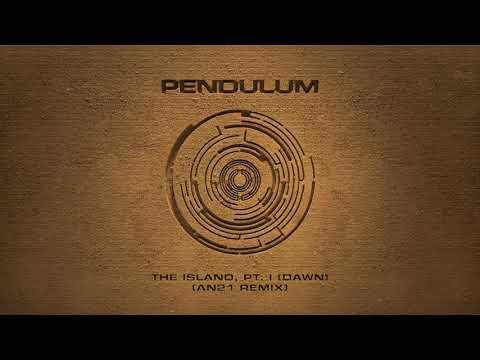 Pendulum  The Island, Pt I Dawn AN21 Remix