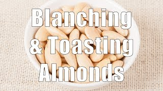 How To Blanch & Roast (toast) Almonds (med Diet Episode 60)