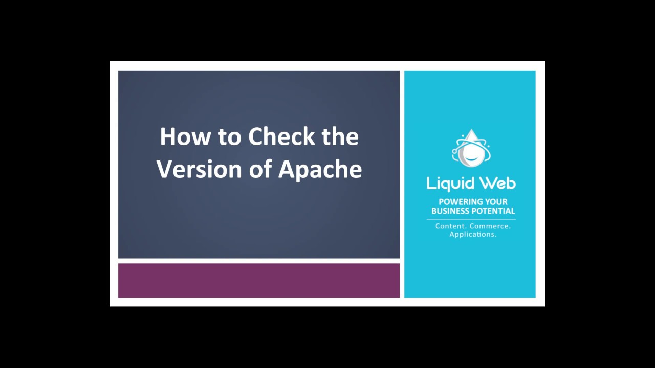How To Check the Version of Apache | Liquid Web