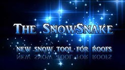 The SnowSnakeTM  Snow Removal Tool for Roofs
