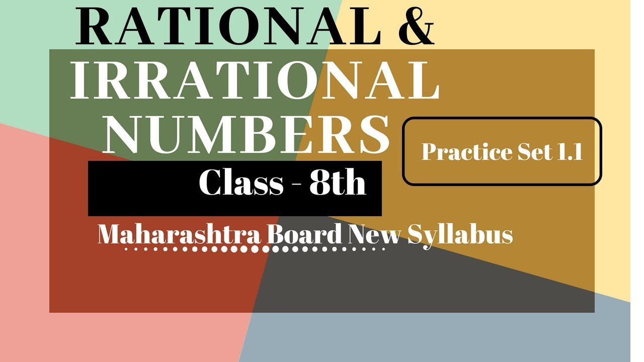 Rational & Irrational Numbers Class 8th Maharashtra Board New Syllabus Part  1