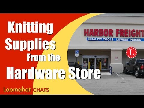 Knitting Loom Supplies from Your Local Hardware Store | Loomahat