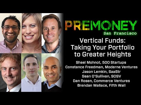 "[PreMoney SF 2016] ""Vertical Funds: Taking Your Portfolio to Greater Heights"""