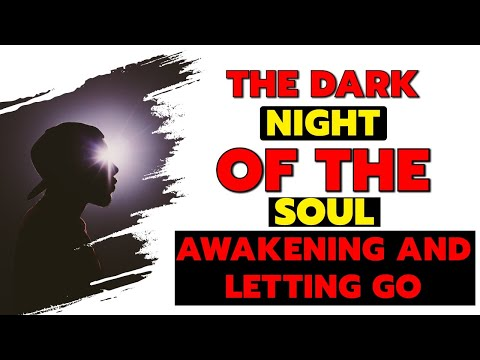 dark night soul essay What does the world say about people's soul the dark night of the soul gives an abundance of the many different citizens brought into this society how.