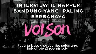 KERAS!! Interview 10 Rapper Beracun dari Bandung - VOISON