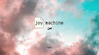Joy Machine (Audio)