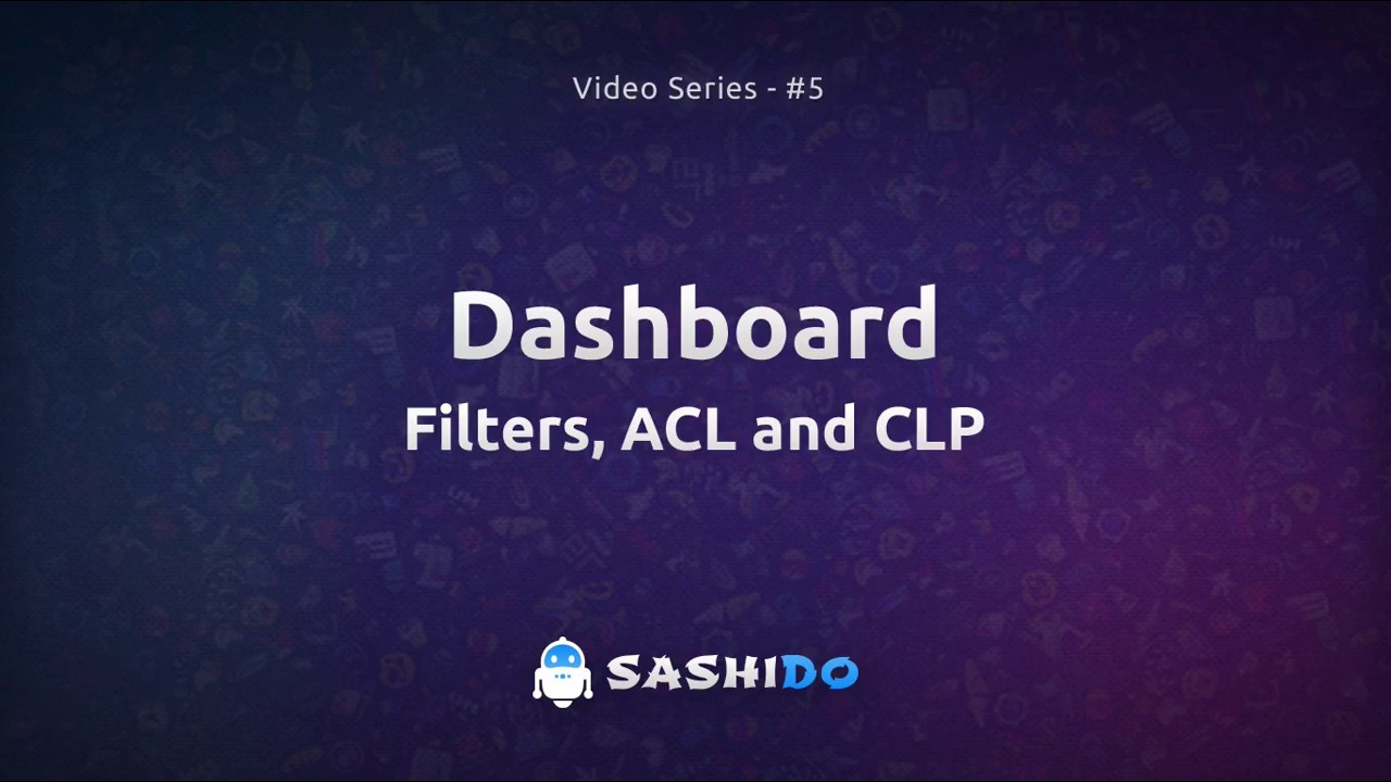 Dashboard - Filters, ACL and CLP