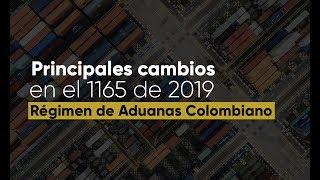 Cambios Introducidos Por El Decreto 1165 De 2019 Régimen De Aduanas Colombianos.