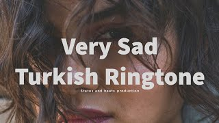 Very Sad Turkish Ringtone | Turkish Ringtone 2020 Free Download | Status and beats