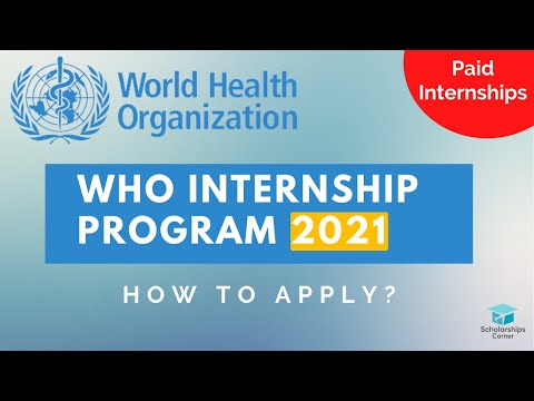 How to Apply for WHO Internship Program? Paid Internships 2021 | Scholarships Corner