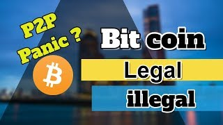 Bitcoin P2P - Legal or illegal in India ?  Explained