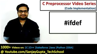 #ifdef directive for conditional compilation in c programming | by Sanjay Gupta
