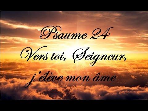 Psaume 24 - Vers toi, Seigneur, j'élève mon âme