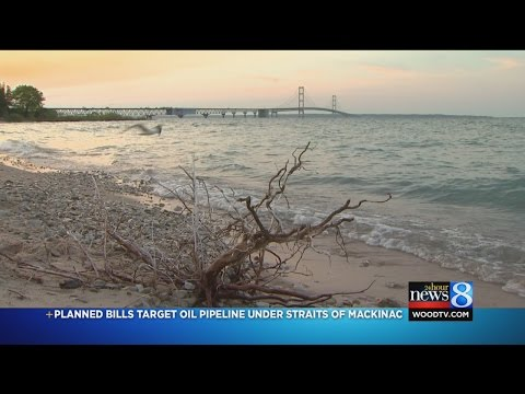 Planned bills target oil pipeline under Straits of Mackinac